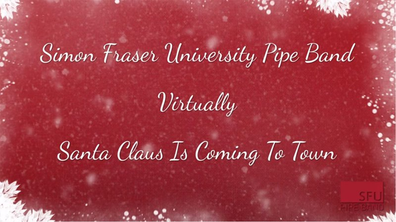 SFU-Pipe-Band---Virtually---Santa-Claus-Is-Coming-To-Town-slide